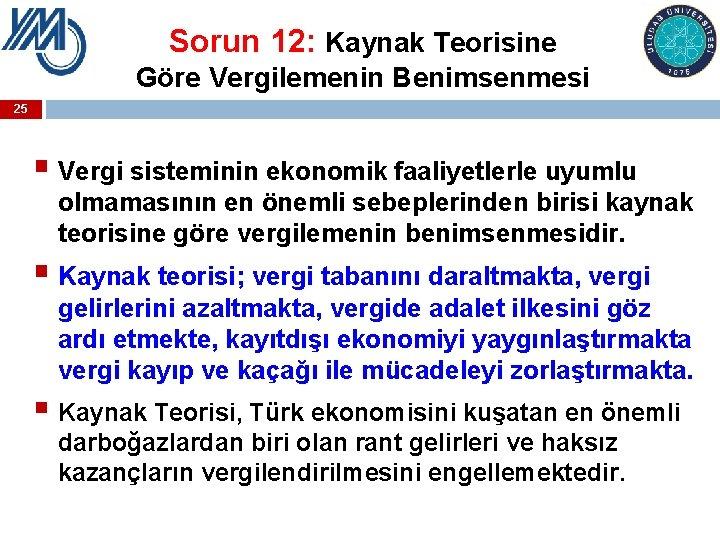 Sorun 12: Kaynak Teorisine Göre Vergilemenin Benimsenmesi 25 § Vergi sisteminin ekonomik faaliyetlerle uyumlu