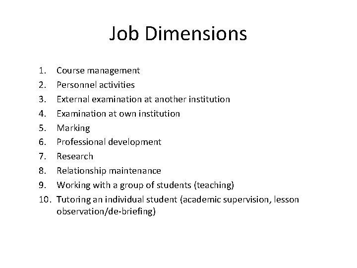 Job Dimensions 1. 2. 3. 4. 5. 6. 7. 8. 9. 10. Course management