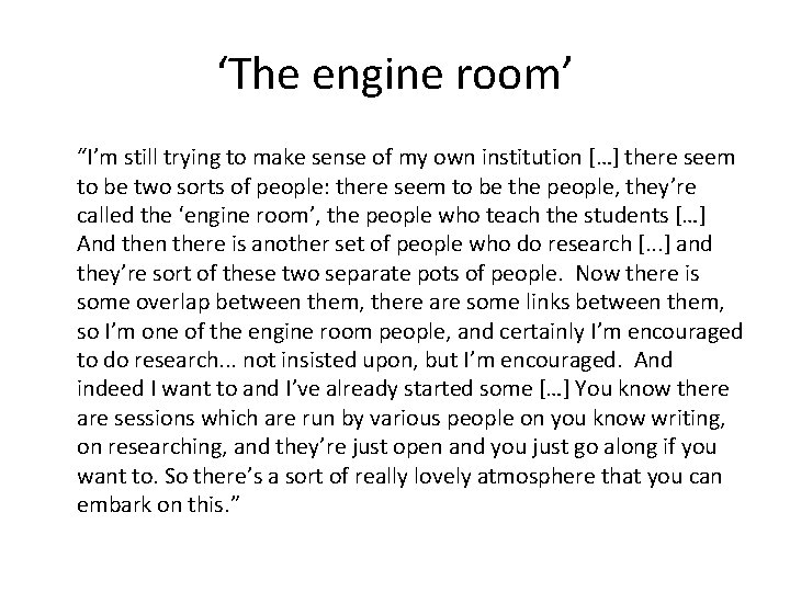 """'The engine room' """"I'm still trying to make sense of my own institution […]"""