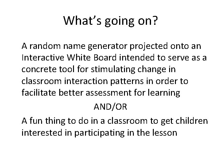What's going on? A random name generator projected onto an Interactive White Board intended