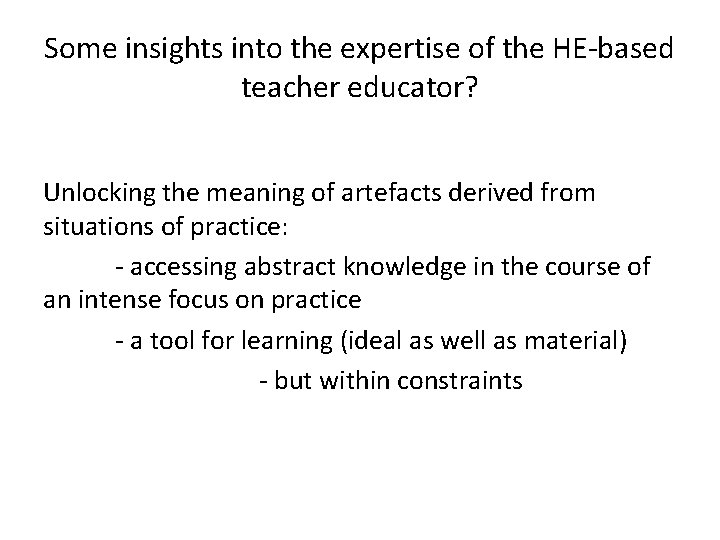 Some insights into the expertise of the HE-based teacher educator? Unlocking the meaning of