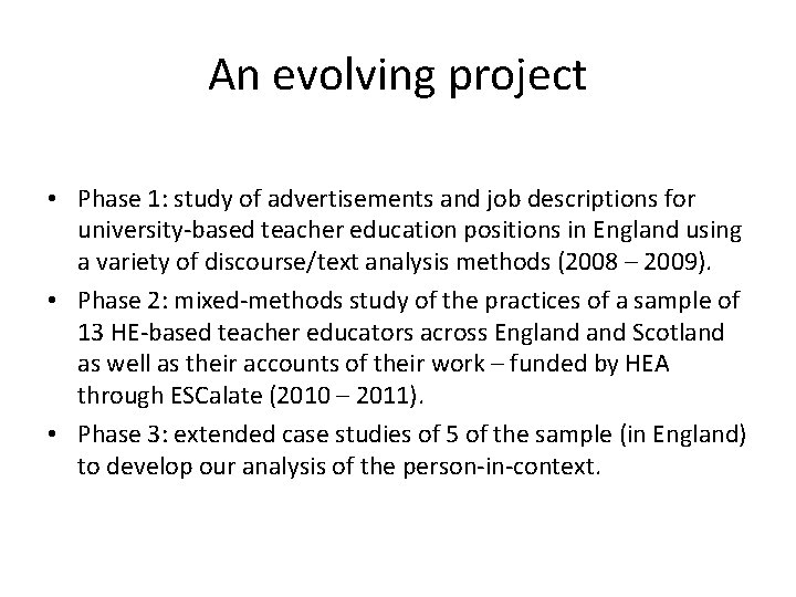 An evolving project • Phase 1: study of advertisements and job descriptions for university-based