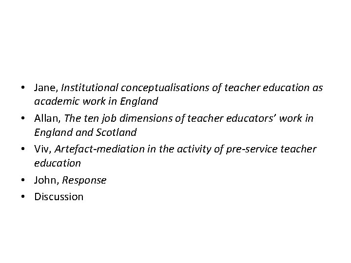 • Jane, Institutional conceptualisations of teacher education as academic work in England •