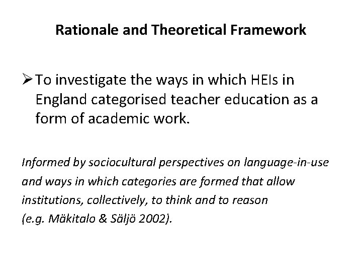 Rationale and Theoretical Framework Ø To investigate the ways in which HEIs in England