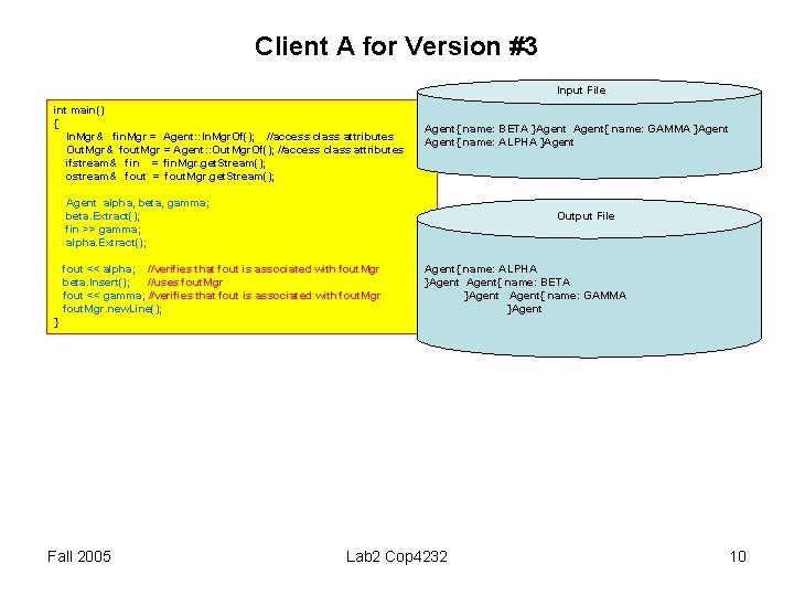Client A for Version #3 Input File int main() { In. Mgr& fin. Mgr