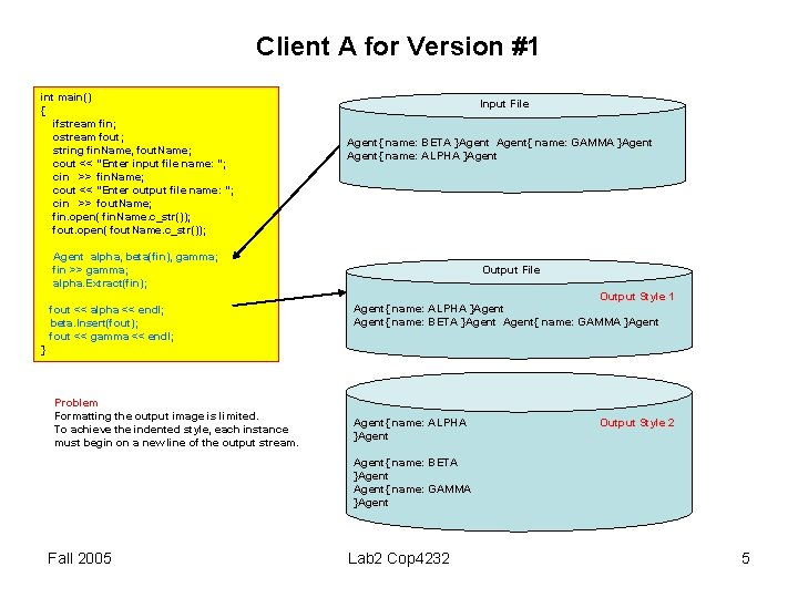 Client A for Version #1 int main() { ifstream fin; ostream fout; string fin.