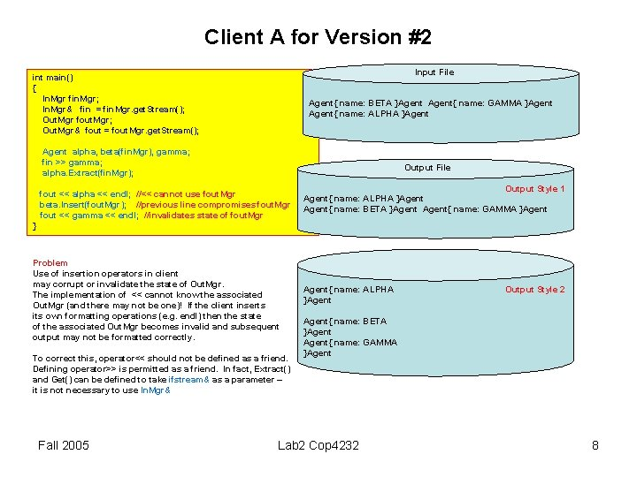 Client A for Version #2 Input File int main() { In. Mgr fin. Mgr;