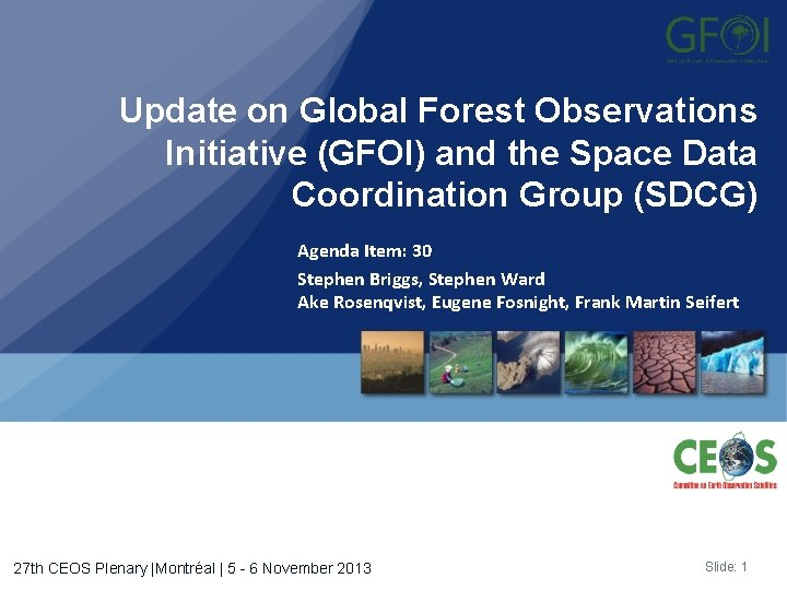 Update on Global Forest Observations Initiative (GFOI) and the Space Data Coordination Group (SDCG)