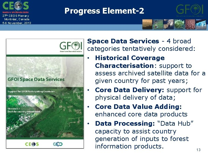 27 th CEOS Plenary Montréal, Canada 5 -6 November, 2013 Progress Element-2 Space Data