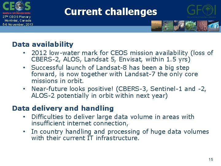 27 th CEOS Plenary Montréal, Canada 5 -6 November, 2013 Current challenges Data availability