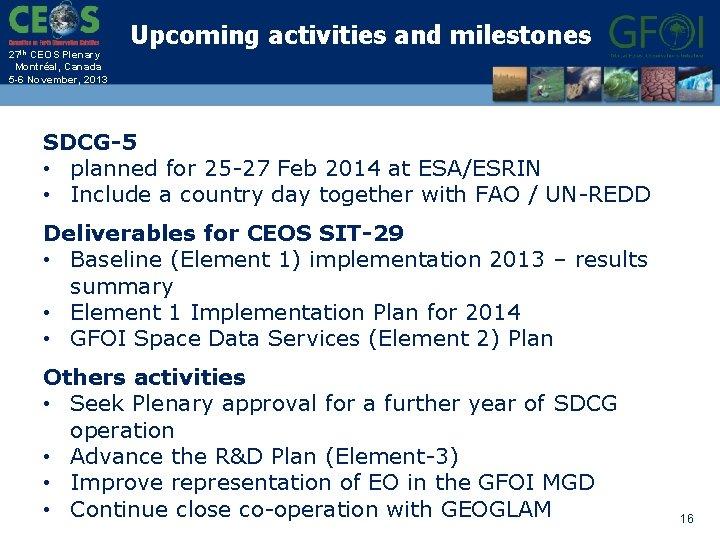 27 th CEOS Plenary Montréal, Canada 5 -6 November, 2013 Upcoming activities and milestones