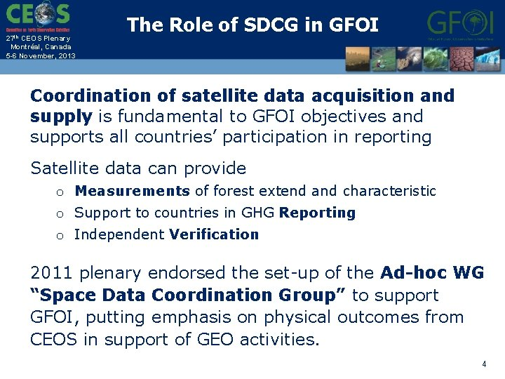 27 th CEOS Plenary Montréal, Canada 5 -6 November, 2013 The Role of SDCG