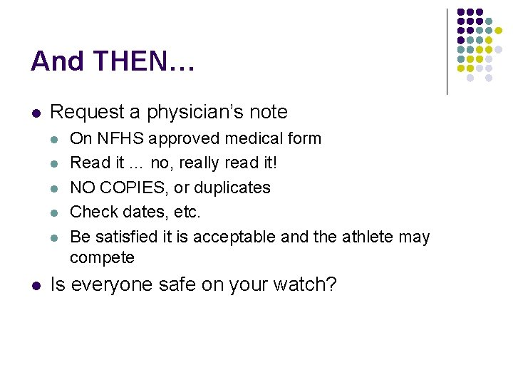 And THEN… l Request a physician's note l l l On NFHS approved medical