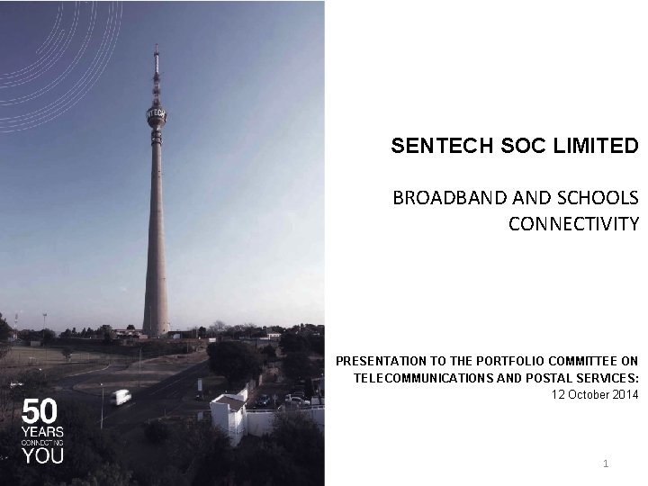 SENTECH SOC LIMITED BROADBAND SCHOOLS CONNECTIVITY PRESENTATION TO THE PORTFOLIO COMMITTEE ON TELECOMMUNICATIONS AND