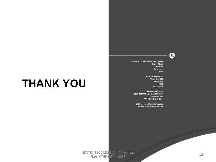 THANK YOU SENTECH SOC LIMITED | Corporate Plan_MTEF 2014 – 2017 12