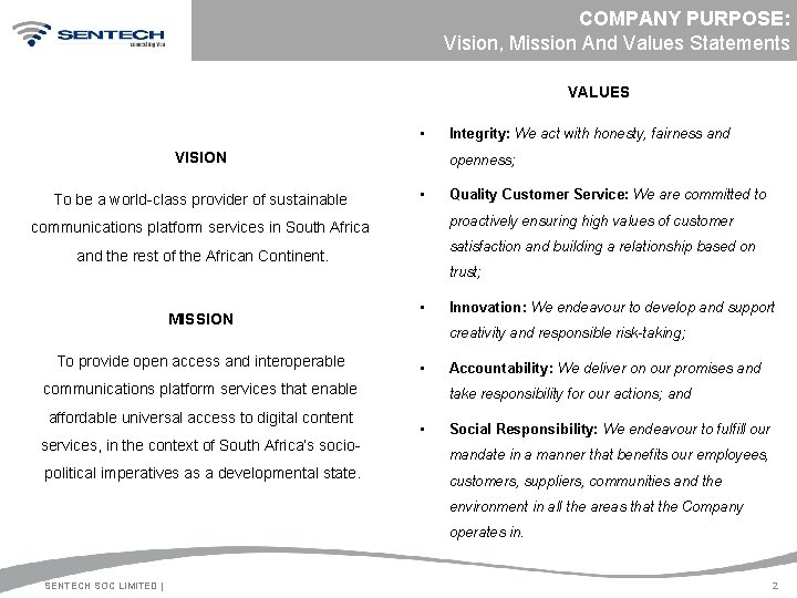 COMPANY PURPOSE: Vision, Mission And Values Statements VALUES • VISION To be a world-class