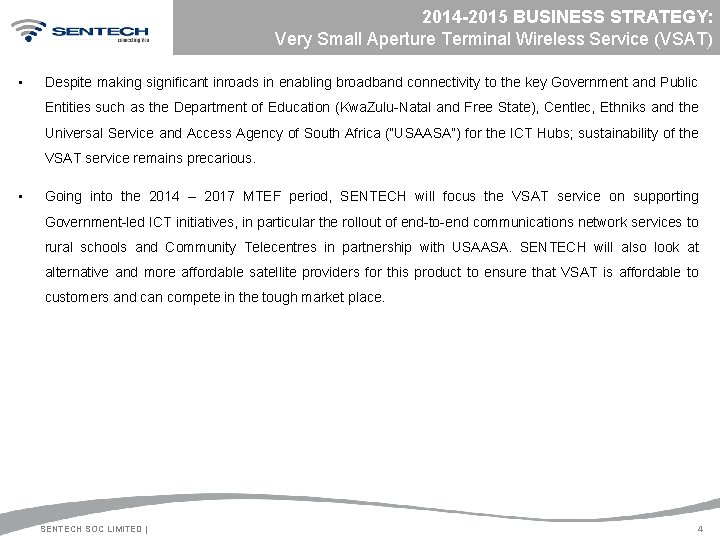 2014 -2015 BUSINESS STRATEGY: Very Small Aperture Terminal Wireless Service (VSAT) • Despite making