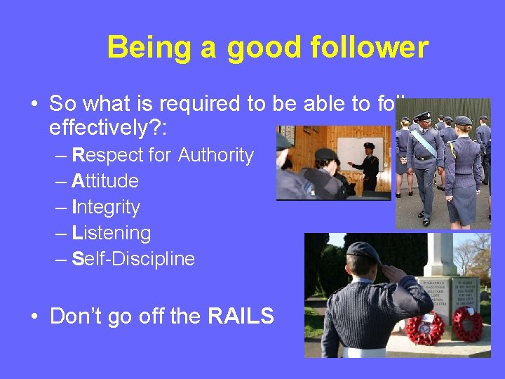 Being a good follower • So what is required to be able to follow