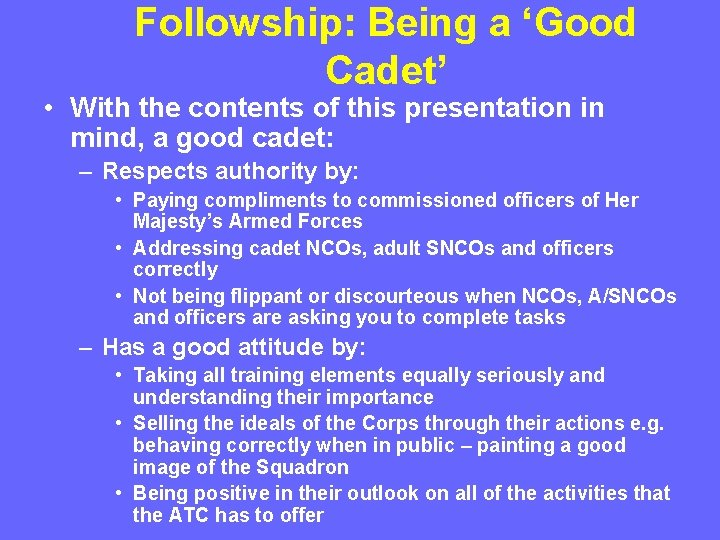Followship: Being a 'Good Cadet' • With the contents of this presentation in mind,