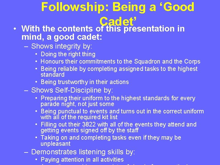 • Followship: Being a 'Good Cadet' With the contents of this presentation in