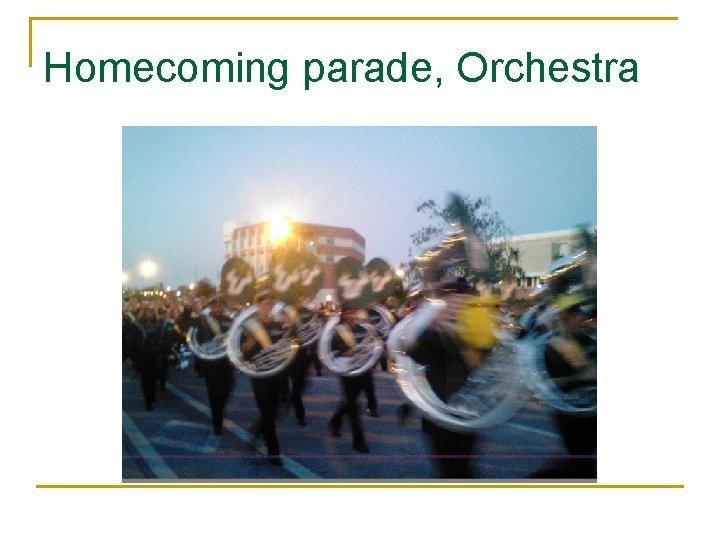 Homecoming parade, Orchestra