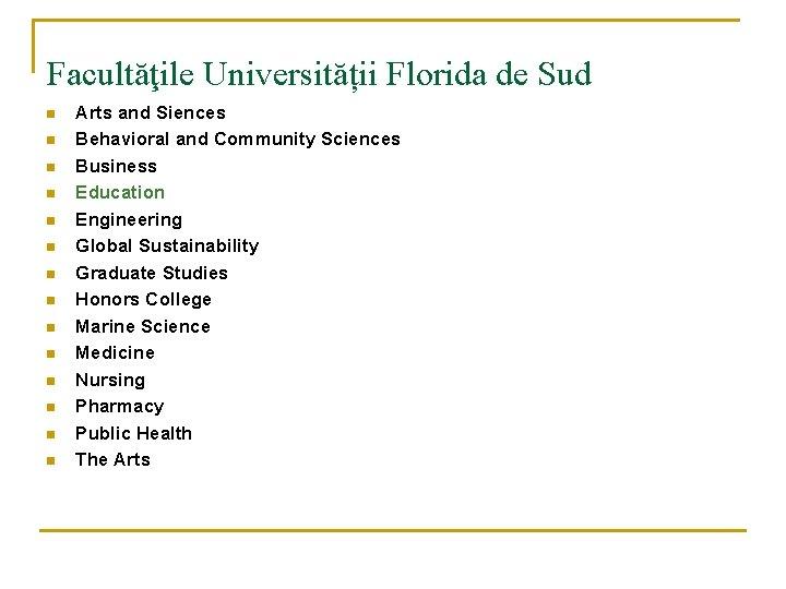 Facultăţile Universității Florida de Sud n n n n Arts and Siences Behavioral and