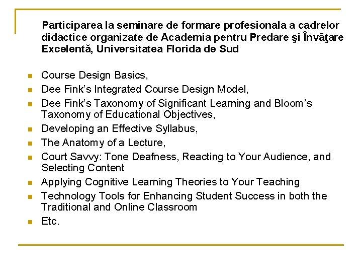 Participarea la seminare de formare profesionala a cadrelor didactice organizate de Academia pentru