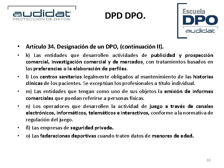 DPD DPO. • Artículo 34. Designación de un DPO, (continuación II). • • •