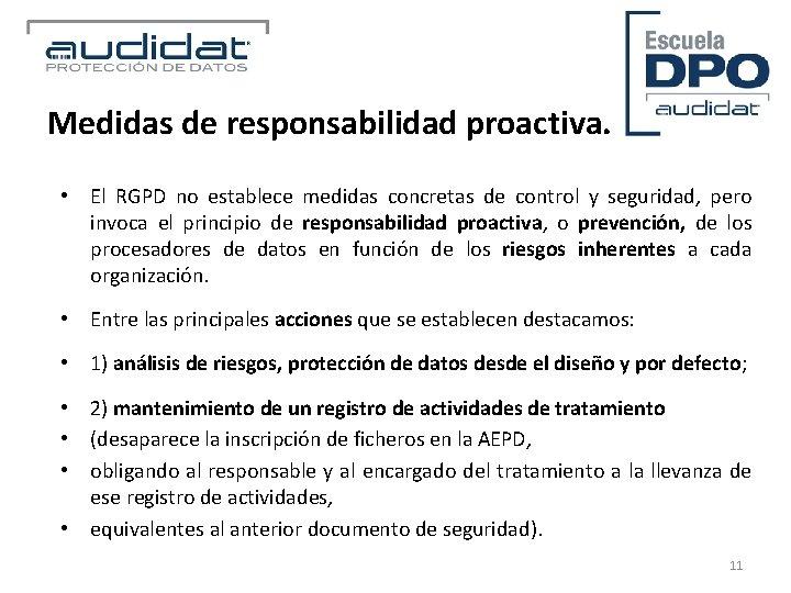 Medidas de responsabilidad proactiva. • El RGPD no establece medidas concretas de control y