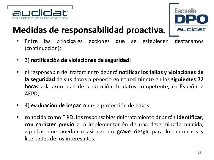 Medidas de responsabilidad proactiva. • Entre las principales acciones que se establecen destacamos (continuación):