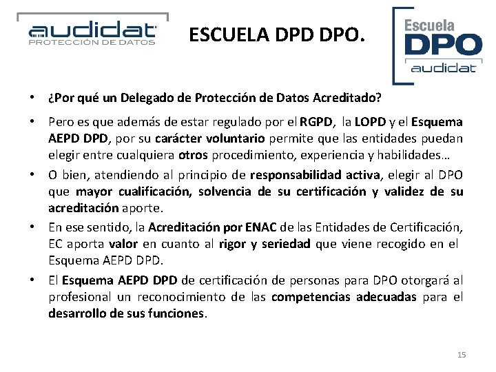 ESCUELA DPD DPO. • ¿Por qué un Delegado de Protección de Datos Acreditado? •