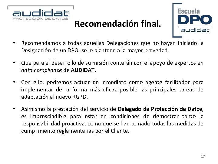 Recomendación final. • Recomendamos a todas aquellas Delegaciones que no hayan iniciado la Designación
