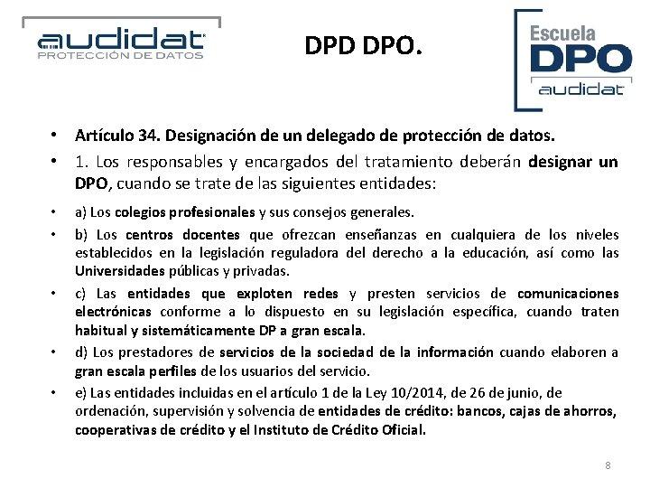 DPD DPO. • Artículo 34. Designación de un delegado de protección de datos. •