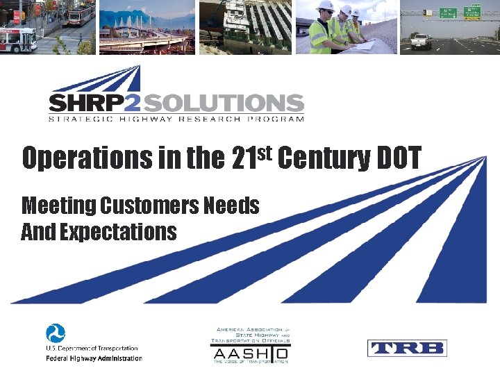 Operations in the 21 st Century DOT Meeting Customers Needs And Expectations