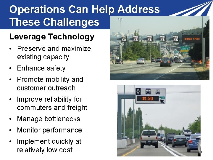 Operations Can Help Address These Challenges Leverage Technology • Preserve and maximize existing capacity