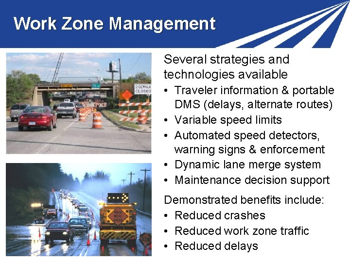 Work Zone Management Several strategies and technologies available • Traveler information & portable DMS