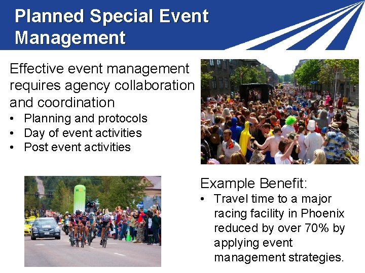 Planned Special Event Management Effective event management requires agency collaboration and coordination • Planning
