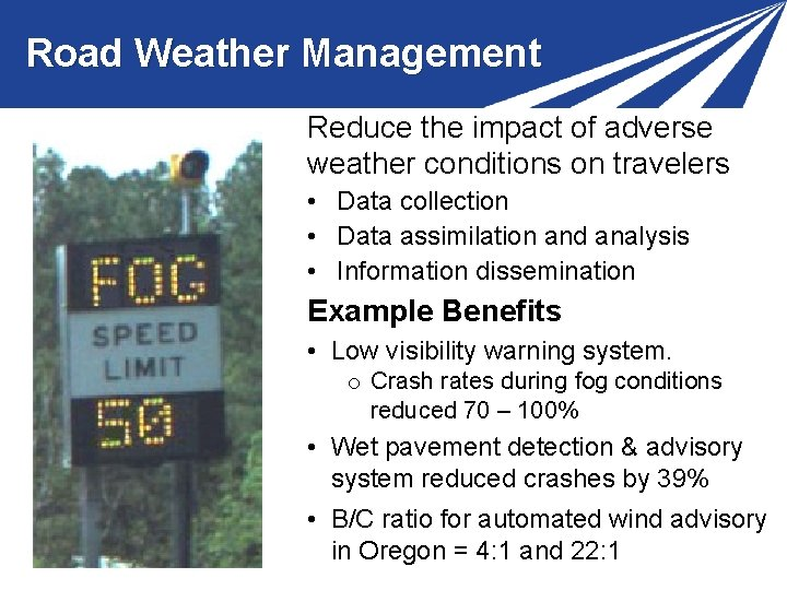 Road Weather Management Reduce the impact of adverse weather conditions on travelers • Data