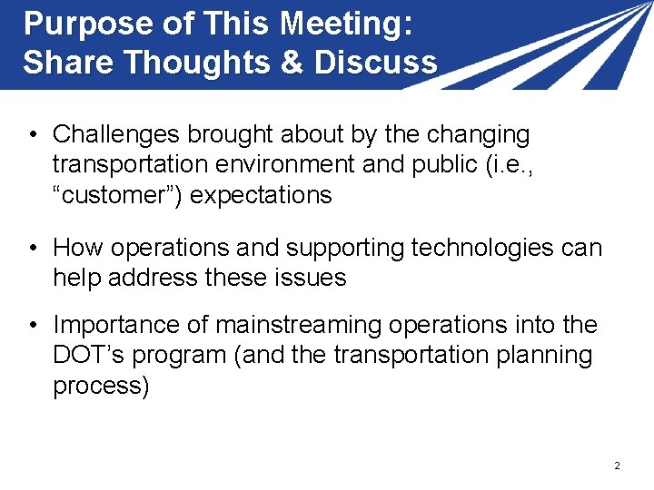Purpose of This Meeting: Share Thoughts & Discuss • Challenges brought about by the