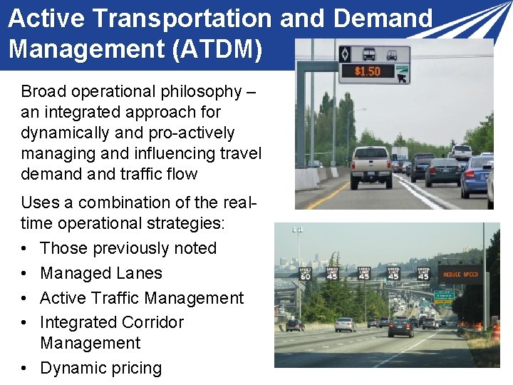 Active Transportation and Demand Management (ATDM) Broad operational philosophy – an integrated approach for