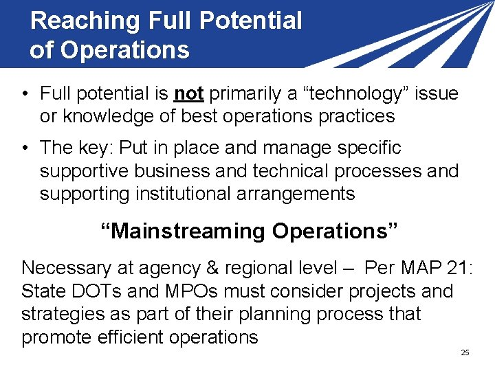 """Reaching Full Potential of Operations • Full potential is not primarily a """"technology"""" issue"""