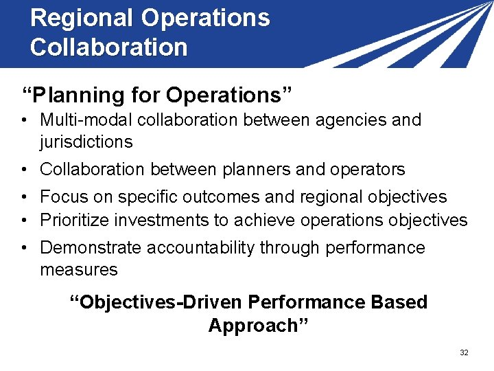 """Regional Operations Collaboration """"Planning for Operations"""" • Multi-modal collaboration between agencies and jurisdictions •"""