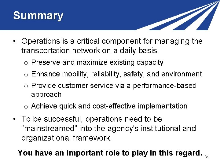 Summary • Operations is a critical component for managing the transportation network on a