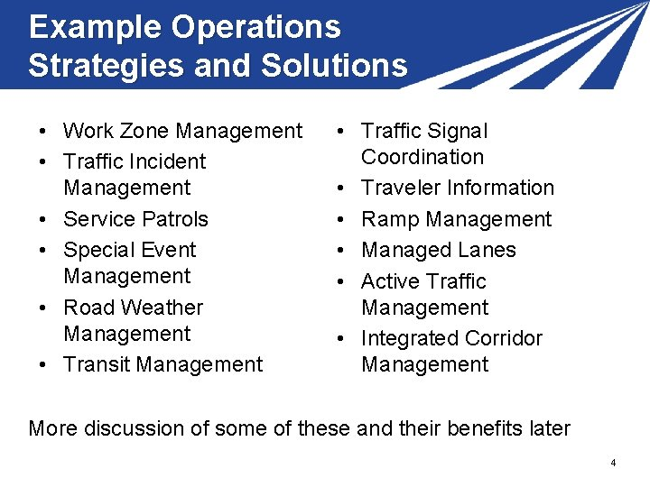 Example Operations Strategies and Solutions • Work Zone Management • Traffic Incident Management •