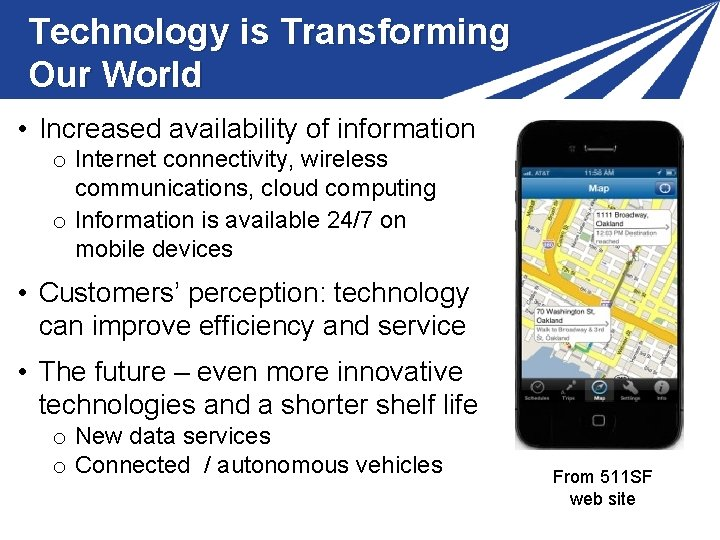Technology is Transforming Our World • Increased availability of information o Internet connectivity, wireless