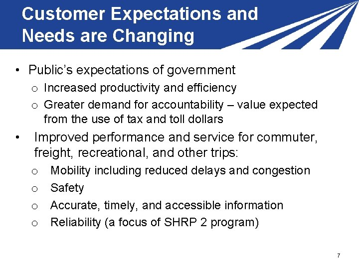 Customer Expectations and Needs are Changing • Public's expectations of government o Increased productivity