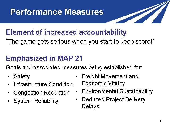 """Performance Measures Element of increased accountability """"The game gets serious when you start to"""