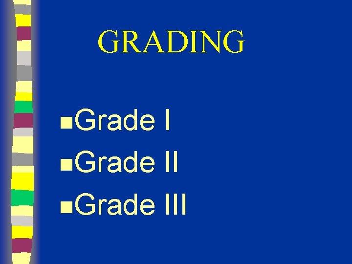 GRADING n. Grade III