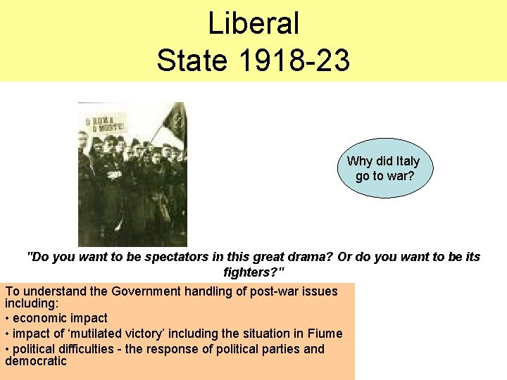 """Liberal State 1918 -23 Why did Italy go to war? """"Do you want to"""
