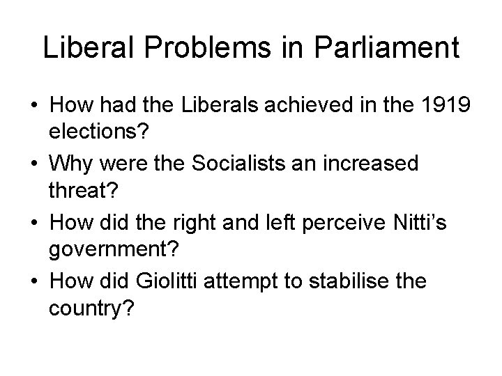 Liberal Problems in Parliament • How had the Liberals achieved in the 1919 elections?